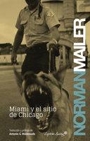 Miami y el sitio de Chicago - Norman Mailer