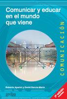 Comunicar y educar en el mundo que viene (2a ed.) - Roberto Aparici, David García Marín