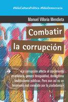Combatir la corrupción - Manuel Villoria Mendieta