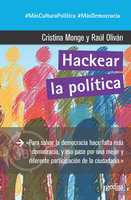 Hackear la política - Cristina Monge, Raúl Oliván