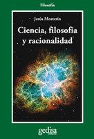 Ciencia, filosofía y racionalidad - Jesús Mosterín