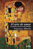 El arte de amar - Francesco Alberoni