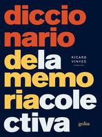 Diccionario de la memoria colectiva - Ricard Vinyes