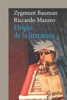 Elogio de la literatura - Zygmunt Bauman, Riccardo Mazzeo