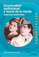 Econarrativa audiovisual y teoría de la mente - José Luis Valhondo Crego