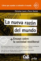 La nueva razón del mundo - Pierre Dardot, Christian Laval