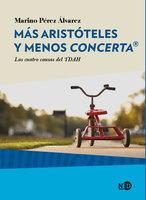 Más Aristóteles y menos Concerta® - Marino Pérez Álvarez