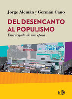 Del desencanto al populismo - Germán Cano, Jorge Alemán
