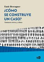 ¿Cómo se construye un caso? - Enric Berenguer