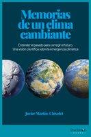Memorias de un clima cambiante - Javier Martín Chivelet