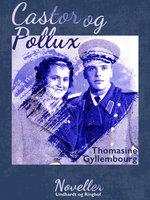 Castor og Pollux - Thomasine Gyllembourg