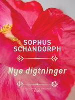 Nye digtninger - Sophus Schandorph