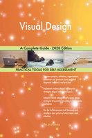 Visual Design: A Complete Guide – 2020 Edition - Gerardus Blokdyk