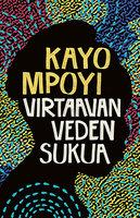 Virtaavan veden sukua - Kayo Mpoyi