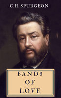 Bands of Love - C.H. Spurgeon