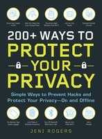 200+ Ways to Protect Your Privacy - Jeni Rogers