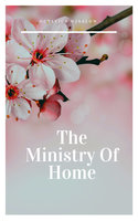 The Ministry Of Home - Octavius Winslow