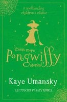 Even More Pongwiffy Stories - Kaye Umansky