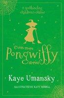 Even More Pongwiffy Stories - Kaye Umansky