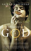 The Scent of God - Saikat Majumdar
