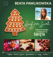 Szczęśliwe garnki. Kulinarna książka z przpisami na święta - Beata Pawlikowska