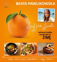 Szczęśliwe garnki. Kulinarna książka z przepisami na zimę - Beata Pawlikowska