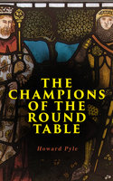 The Champions Of The Round Table - Howard Pyle