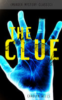 The Clue (Murder Mystery Classic) - Carolyn Wells