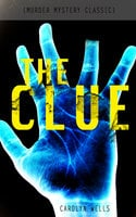 The Clue (Murder Mystery Classic) - Carolyn Wells