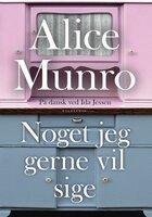 Noget jeg gerne vil sige - Alice Munro