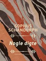 Nogle digte - Sophus Schandorph