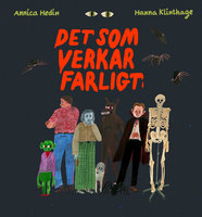 Det som verkar farligt - Annica Hedin