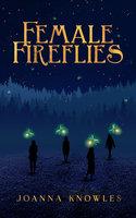 Female Fireflies - Joanna Knowles