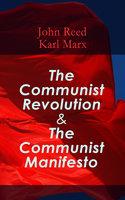 The Communist Revolution & The Communist Manifesto - Karl Marx, John Reed