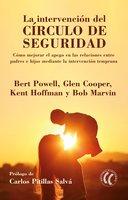 La intervención del círculo de seguridad - Glen Cooper, Kent Hoffman, Bert Powell, Bob Marvin