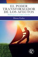 El poder transformador de los afectos - Diana Fosha