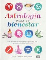 Astrología para tu bienestar - Amy Zerner, Monte Farber