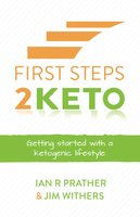 First Steps 2 Keto - Ian Prather, Jim Withers