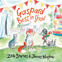 Gaspard Best in Show - James Mayhew, Zeb Soanes