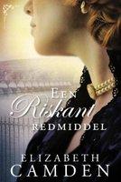 Een riskant redmiddel - Elizabeth Camden