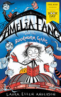 Amelia Fang and the Bookworm Gang: World Book Day 2020 - Laura Ellen Anderson