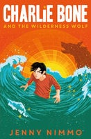 Charlie Bone and the Wilderness Wolf - Jenny Nimmo