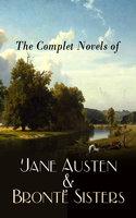 The Complete Novels of Jane Austen & Brontë Sisters - Charlotte Brontë, Jane Austen, Emily Brontë, Anne Brontë