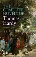 The Complete Novels of Thomas Hardy (Illustrated) - Thomas Hardy