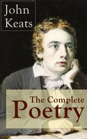 The Complete Poetry of John Keats - John Keats