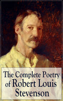 The Complete Poetry of Robert Louis Stevenson - Robert Louis Stevenson