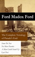 The Complete Tetralogy of Parade's End - Ford Madox Ford