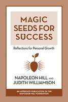 Magic Seeds for Success: Reflections for Personal Growth - Napoleon Hill