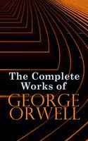 The Complete Works of George Orwell - George Orwell