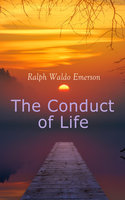 The Conduct of Life - Ralph Waldo Emerson
